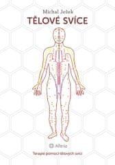 Ježek Michal: Tělová svíce - Terapie pomocí tělových svící