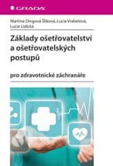 Dingová Šliková Martina, Vrabelová Lucia: Základy ošetřovatelství a ošetřovatelských postupů pro zdr