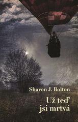 Bolton Sharon J.: Už teď jsi mrtvá