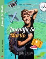 Carev Martin: Jmenuju se Martin - Nejlepší cesty mýho života