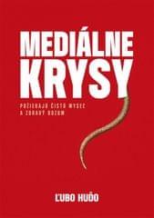 Huďo Ľubomír: Mediálne krysy