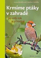 Schäfferová Anita, Schäffer Norbert,: Krmíme ptáky v zahradě po celý rok a přírodně