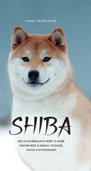 Petrusová Hana: Shiba - Vše co potřebujete vědět o Shibě, včetně péče o zdraví, výchově, chovu a vys