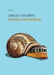 László Földényi: Hvalnica melanholiji