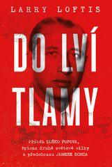 Loftis Larry: Do lví tlamy - Příběh Duško Popova, špiona druhé světové války a předobrazu