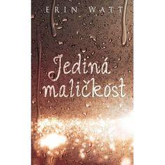 Watt Erin: Jediná maličkost