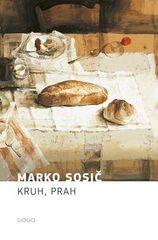 Marko Sosič: Kruh, prah