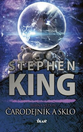 King Stephen: Temná veža 4: Čarodejník a sklo