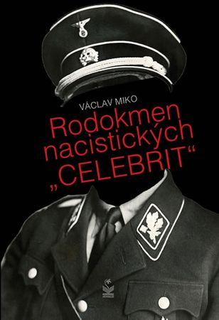 "Miko Václav: Rodokmen nacistických ""CELEBRIT"""