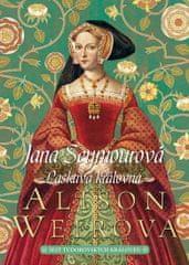 Weirová Alison: Jana Seymourová - Královna v úzkostech