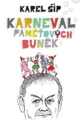 Šíp Karel: Karneval paměťových buněk