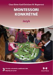 Kaul Claus-Dieter, Wagnerová Christiane: Montessori konkrétně 3 - Jazyk