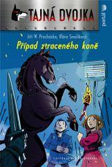 Procházka Jiří W., Smolíková Klára,: Případ ztraceného koně