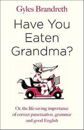 Brandreth Gyles: Have You Eaten Grandma?