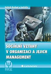 Bednář a kolektiv Vojtěch: Sociální vztahy v organizaci a jejich management
