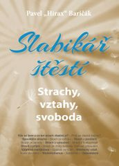 """Baričák Pavel """"Hirax"""": Slabikář štěstí 4 - Strachy, vztahy, svoboda"""