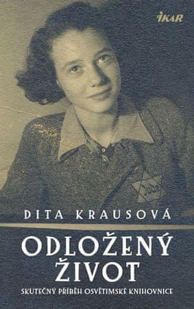 Krausová Dita: Odložený život