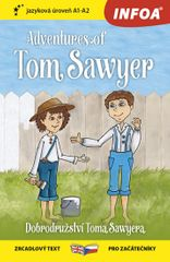 Twain Mark: Dobrodružství Toma Sawyera / Adventures of Tom Sawyer - Zrcadlová četba (A1-A2)