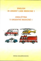 Baumruková Irena: Angličtina v urgentní medicíně 1 / English in Urgent Care Medicine 1
