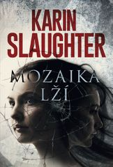Slaughter Karin: Mozaika lží