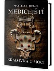 Strukul Matteo: Medicejští - Královna u moci