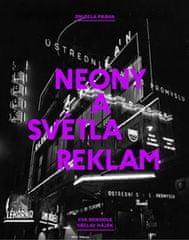 Bendová Eva: Zmizelá Praha - Neony a světla reklam
