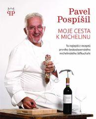 Pospíšil Pavel: Moje cesta k Michelinu - To nejlepší z receptů prvního československého michelinskéh
