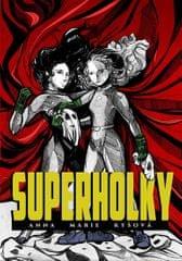 Kyšová Anna Marie: Superholky