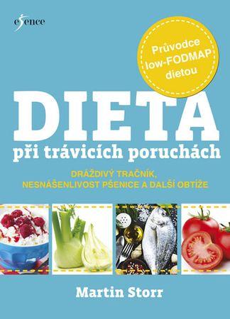 Storr Martin: Dieta při trávicích poruchách. Průvodce low-FODMAP dietou