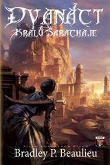 Beaulieu Bradley P.: Píseň rozvátých písků 1 - 12 králů Šarachaje
