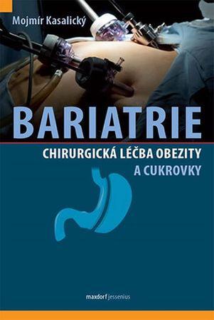 Kasalický Mojmír: Bariatrie - Chirurgická léčba obezity a cukrovky