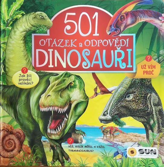 Dinosauři - 501 otázek a odpovědí