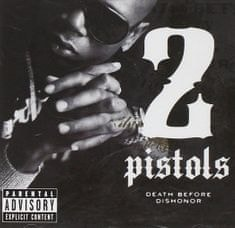 2 Pistols - CD Death Before Dishonor