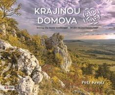 Krejčí Petr: Krajinou domova / Seeing the home landscape / In der Heimatlandschaft