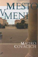 Mauro Covacich: Mesto v meni