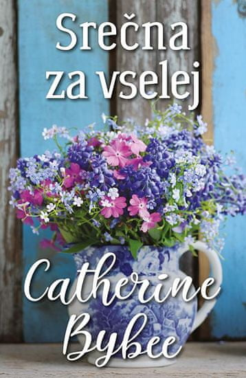 Catherine Bybee: Srečna za vselej