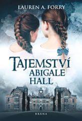 Forry Lauren A.: Tajemství Abigale Hall