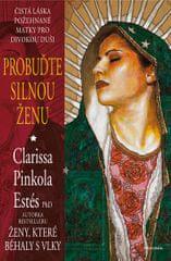 Pinkola Estés Clarissa: Probuďte silnou ženu