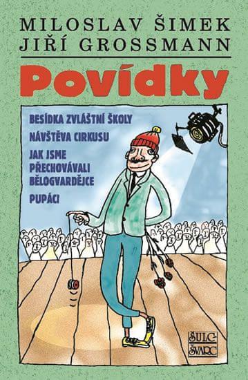 Šimek Miloslav, Grossmann Jiří,: Povídky Šimek/Grossmann