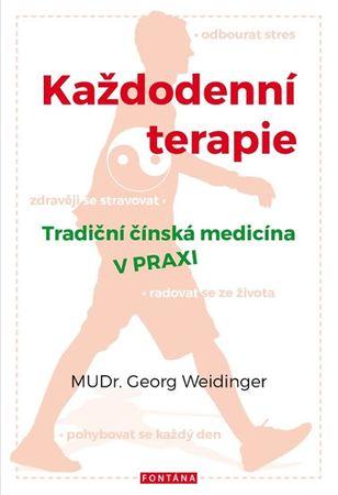 Weidinger Georg: Každodenní terapie - Tradiční čínská medicína v praxi