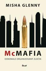 Glenny Misha: McMafia – Dokonale organizovaný zločin