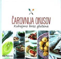 Maja Piskernik: Čarovnija okusov kuhajmo brez glutena