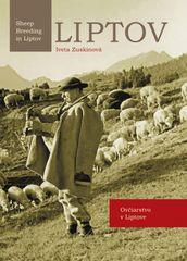 Zuskinová Iveta: LIPTOV Ovčiarstvo v Liptove /Shep Breeding in Liptov