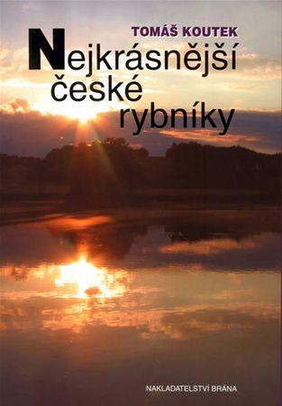 Koutek Tomáš: Nejkrásnější české rybníky