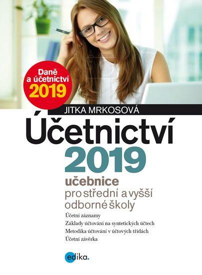 Mrkosová Jitka: Účetnictví 2019, učebnice pro SŠ a VOŠ