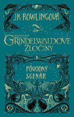 Rowlingová Joanne K.: Fantastické zvery: Grindelwaldove zločiny – pôvodný scenár