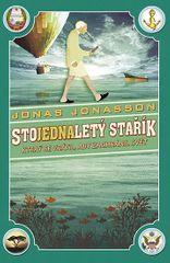 Jonasson Jonas: Stojednaletý stařík, který se vrátil, aby zachránil svět
