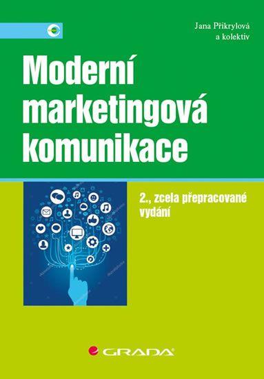 Přikrylová Jana: Moderní marketingová komunikace