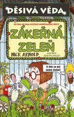 Arnold Nick: Děsivá věda - Zákeřná zeleň