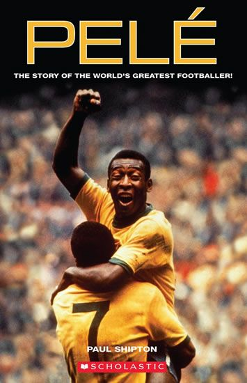 Shipton Paul: Level 1: Pelé (Secondary ELT Readers)